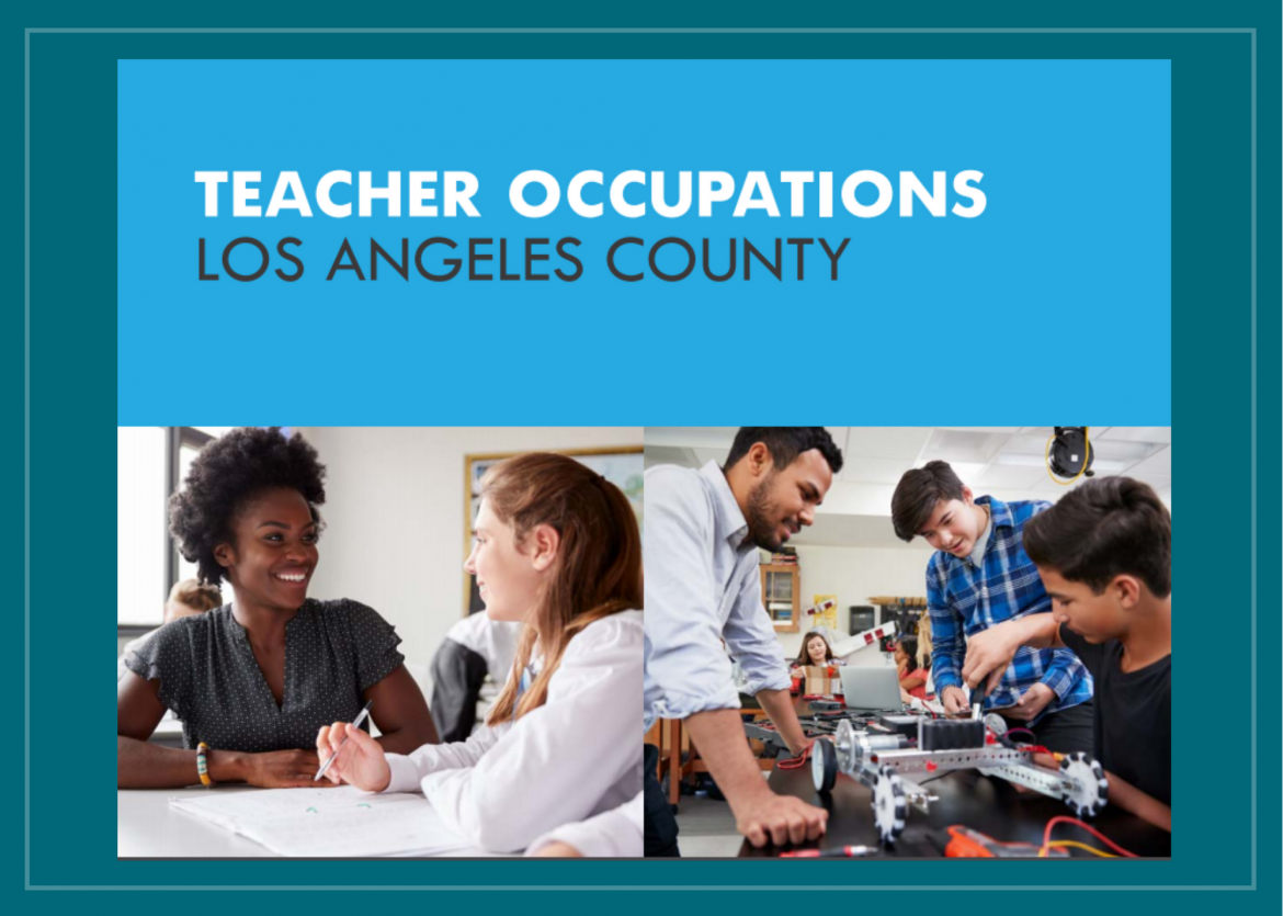 The Teacher Occupations Report For Los Angeles County Is Printed And Ready To Be Shared!